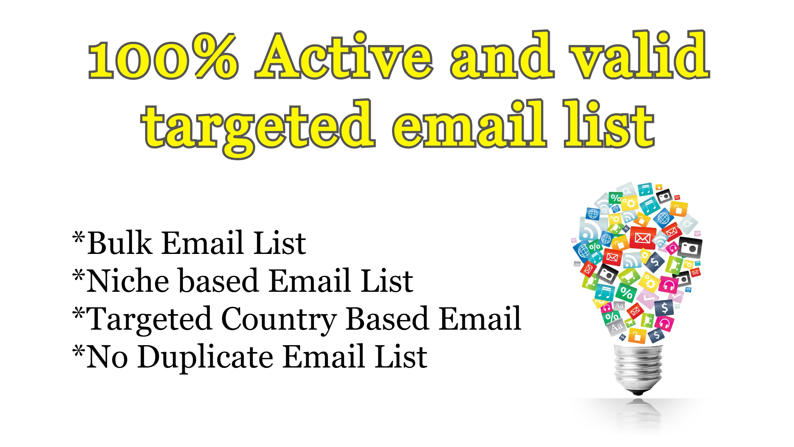 I will provide niche targeted email list active and verified