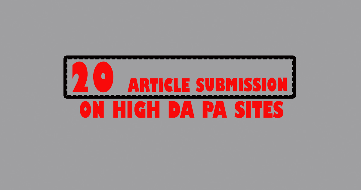 i will wrtie 20 Article Submission On high DA PA Sites 50+DA and PA