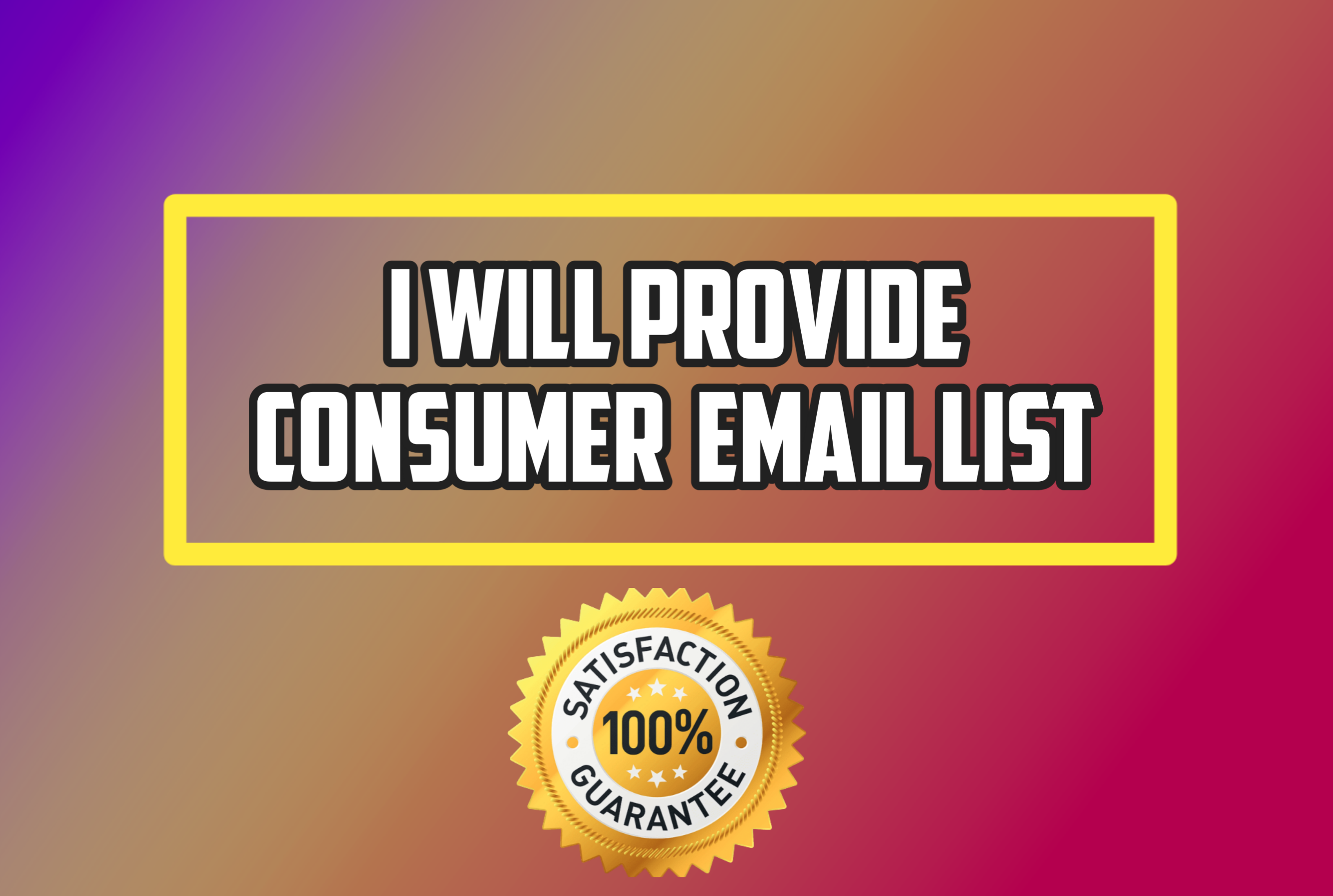 I Will Provide You Verified Consumer Email List