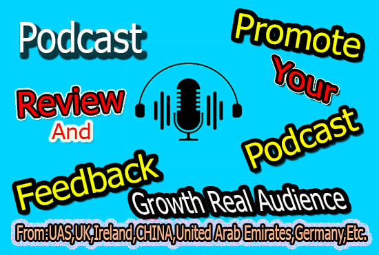 I will promote podcast listen review and downloads