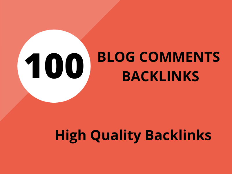 I Will Provide 100 High-Quality Blog Comments Do-follow Backlinks