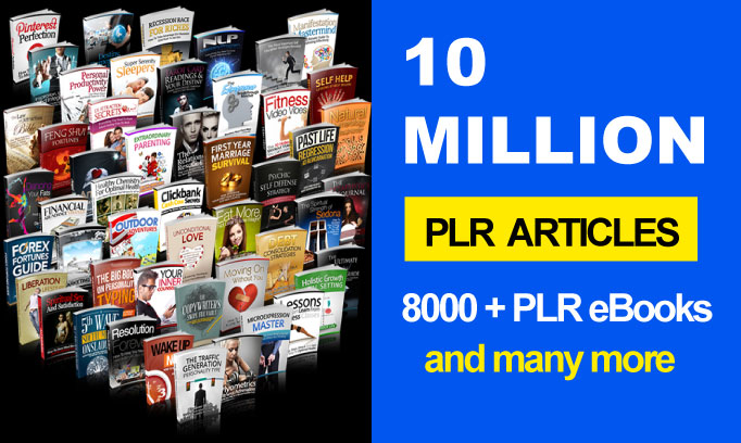 I will 10 million plr articles 8000 ebooks and many more