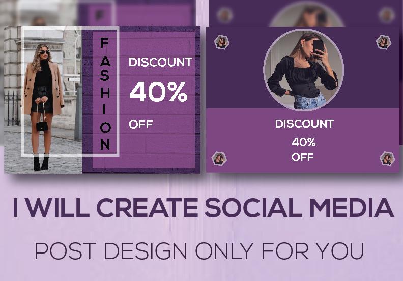 I want to design facebook ad, facebook post design,  Social Media Design for you