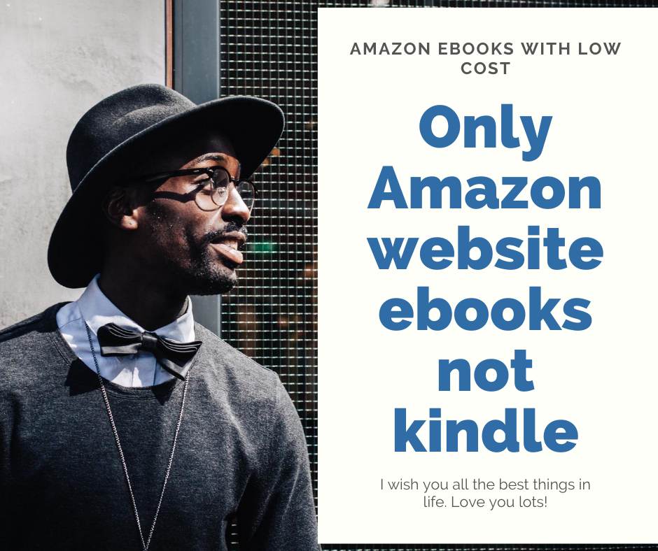 I will give you a ebook with low cost only Amazon ebooks
