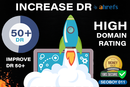 Increase DR Ahrefs Domain Rating 50 plus with seo Backlinks