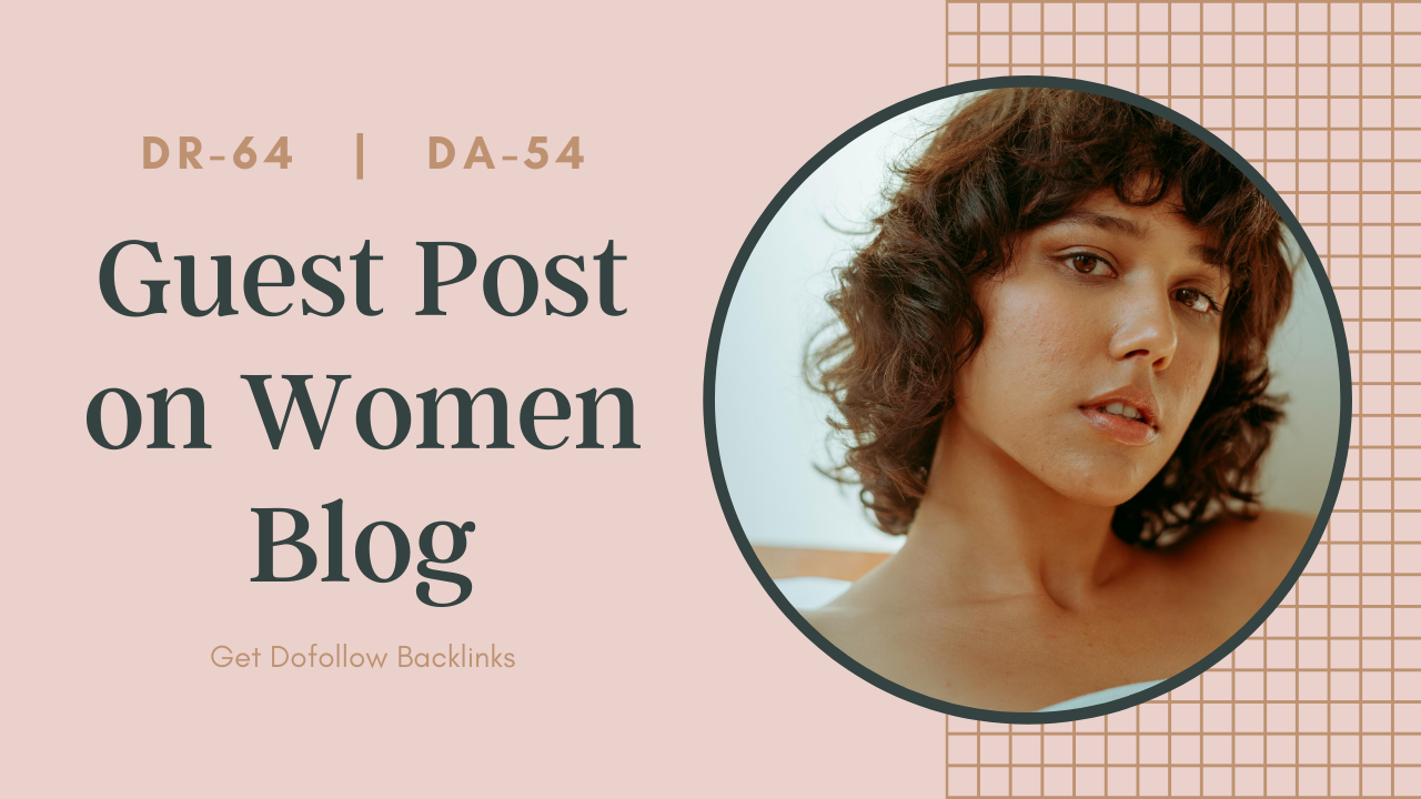 Publish Guest Post on Women Blog DR64 DA54