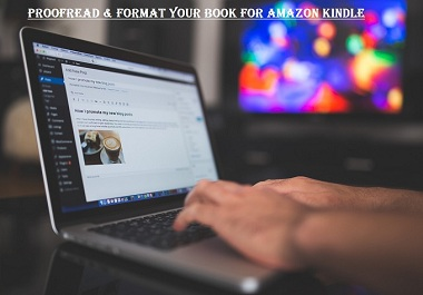 I Will Proofread And Format Your Book For Amazon Kindle Up To 5000 Words