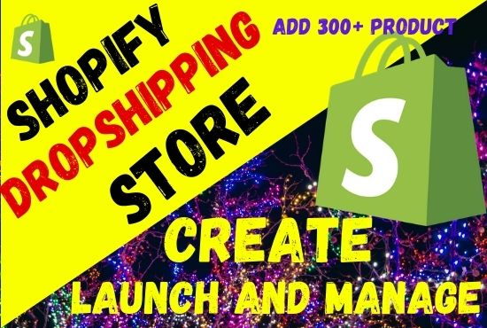 create,  launch and manage shopify dropshipping store