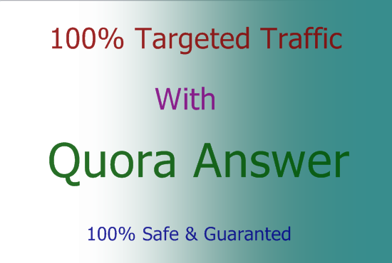 Guaranteed Targeted Traffic with 21+ Unique Quora Answer