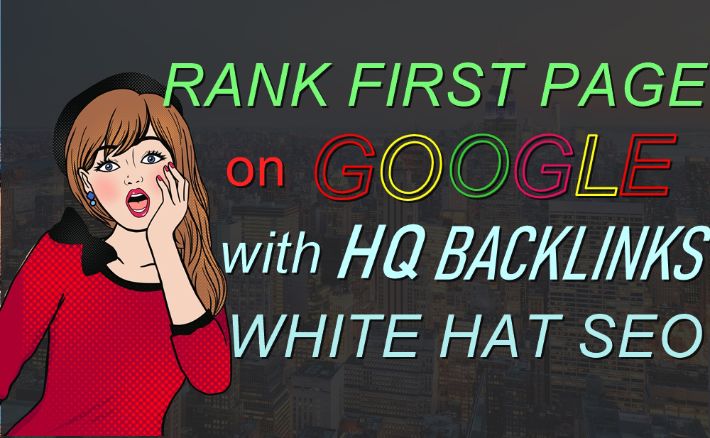 OFFER Google 1st Page Ranking Service With HIGH Quality Backlinks