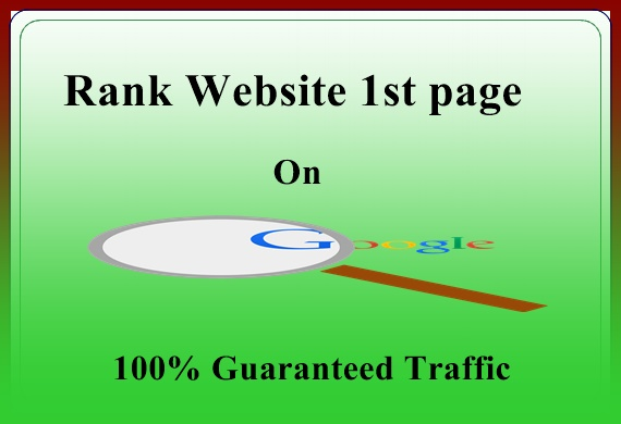 Rank Your Site on GOOGLE First Page with Guaranteed Traffic