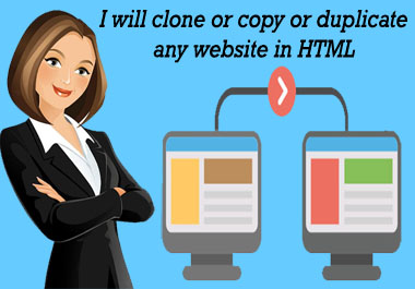 I will clone or copy or duplicate any website in HTML