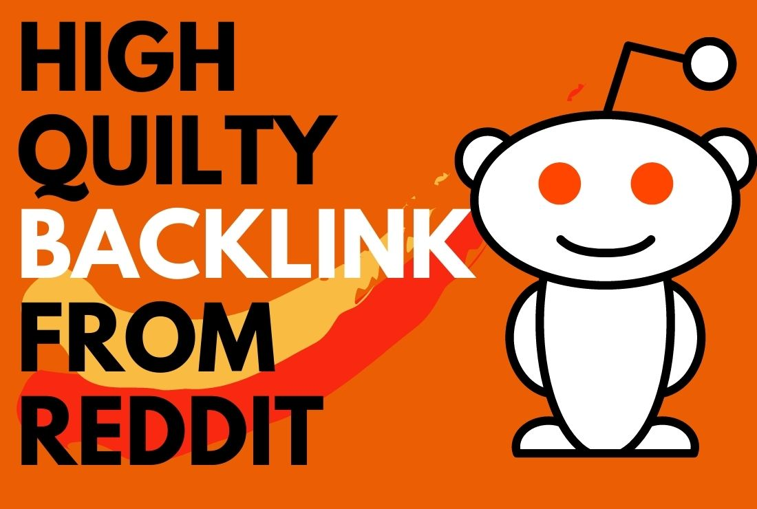 1 Powerful High Quality Backlink From Reddit. com