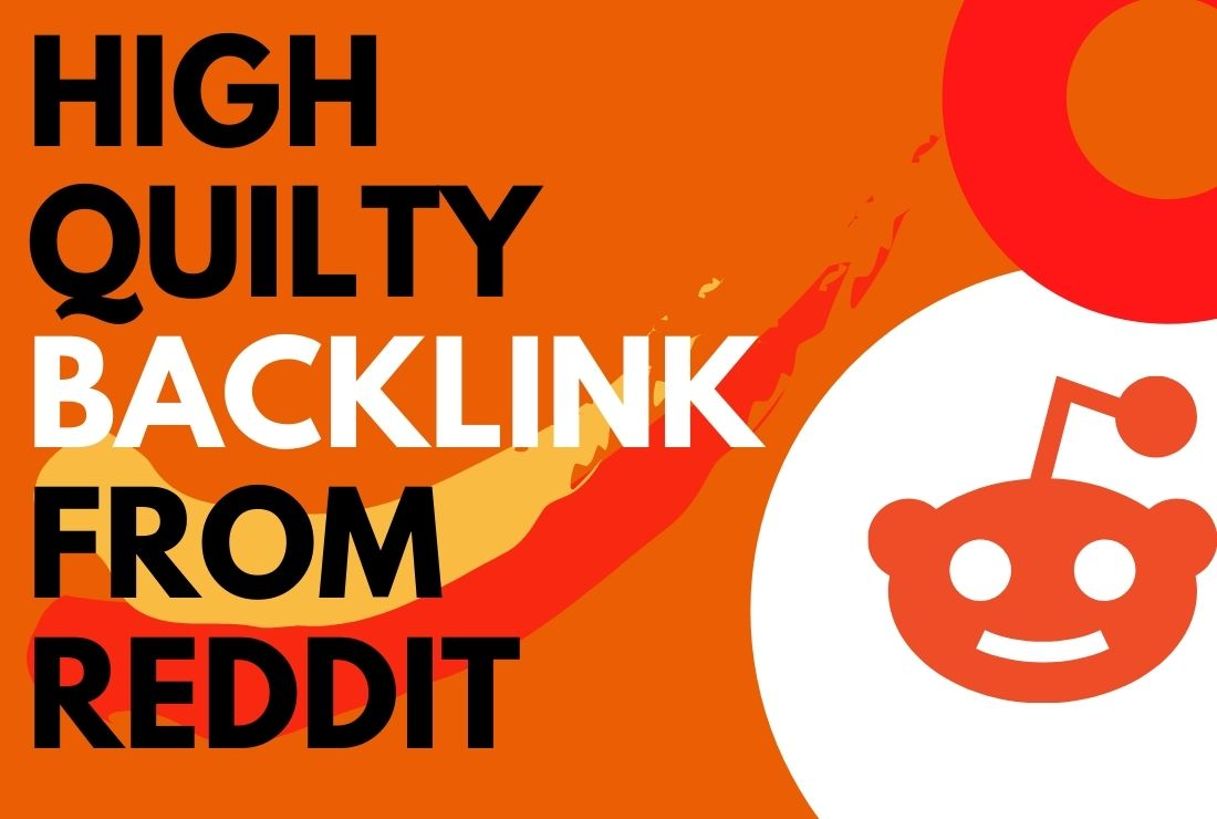 I will do 1 high quality backlink from reddit