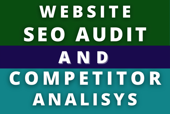 I will do SEO audit and keyword competitor analysis