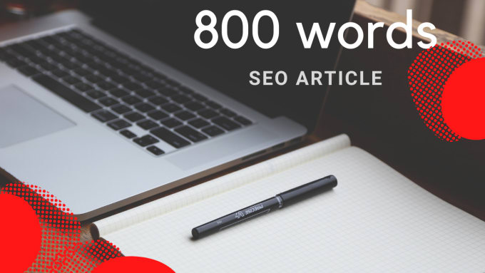 Get 800 words high quality SEO optimized content and article for your site
