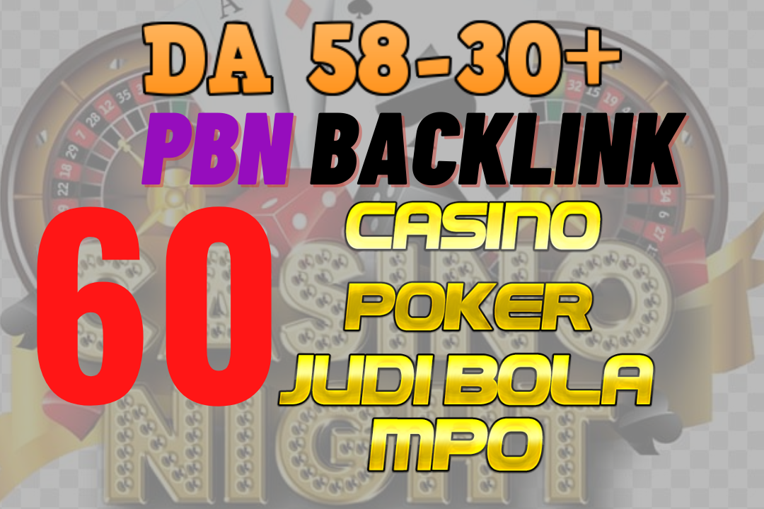60 HQ PBN blog post Permanent DA 30 to 58+ Backlinks for Casino,  Gambling,  Poker,  Judi sites links