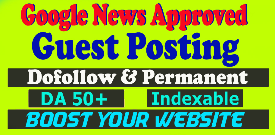 I Will Do Dof0llow Guest Post Backlinks on Premium Google News Approve Websites
