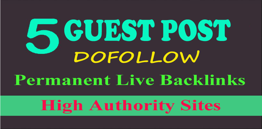 Write and Publish Permanent 5 Guest Posts Backlink on 90+DA Sites