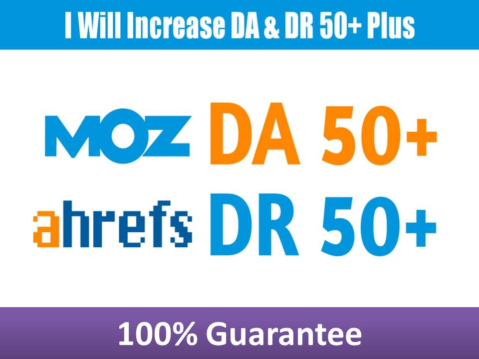 I will increase your website domain authority 50+ and domain rating 50+ in 20 days