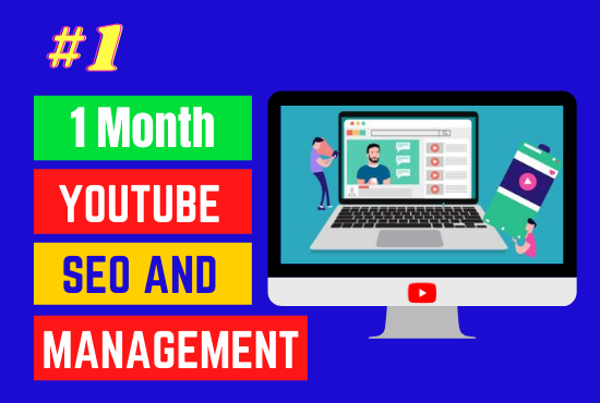 I will be manager your you-tube and video SEO for 1 month
