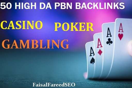 Get 50 DA 55+ High Quality Casino/Gambling/Poker/TOTO Related Powerful PBN Backlinks