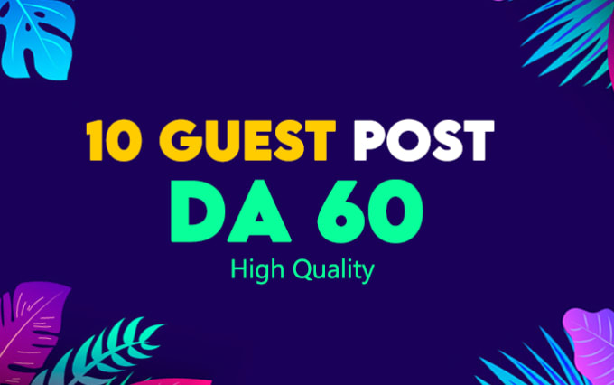 10 guest post Da 50+ granted in real website