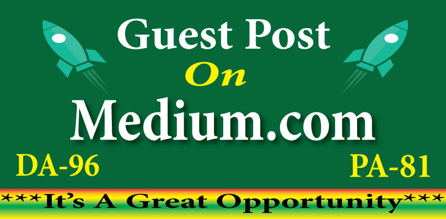 Create Guest Post Backlink on medium.com DA-96/DR-94