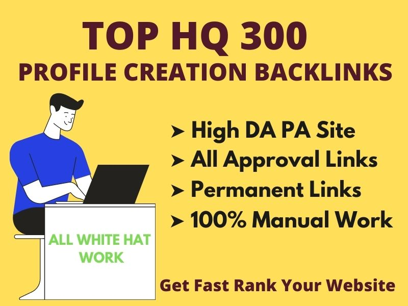 I will create 300 high quality profile creation backlinks with high DA PA site
