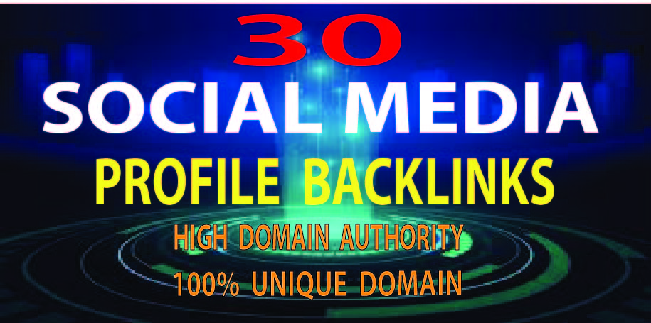 I will create 30 social media profile backlinks