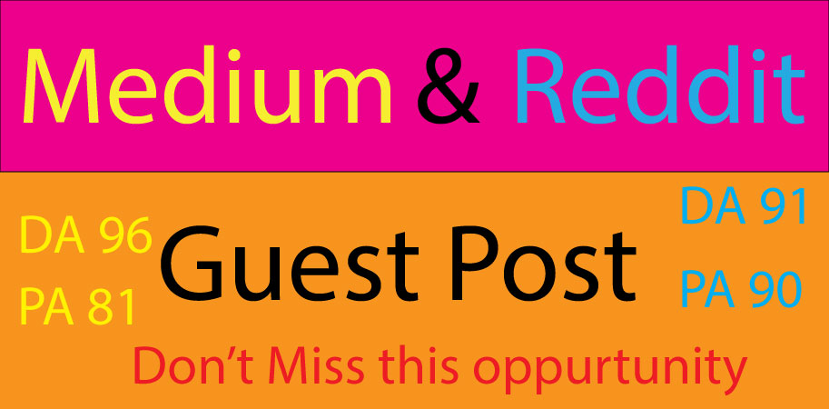 Manually Write & Publish 2 Guest Posts on Medium & Reddit Index Guaranty