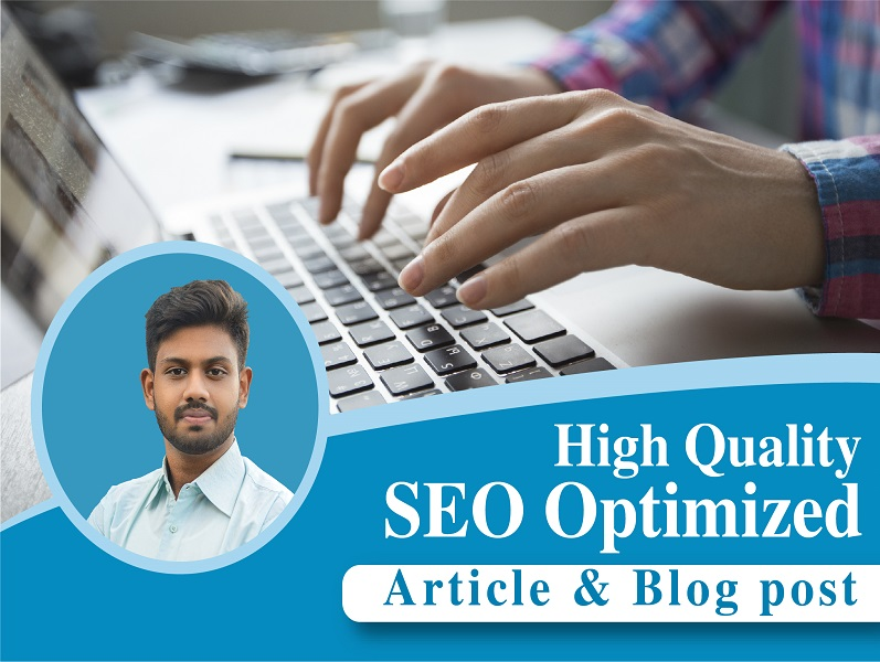 I Will Write 1000+ Words High Quality SEO Optimized Article Or Blog Post