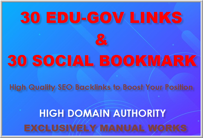 Manual Link Building Services: Get 30 Edu&Gov and 30 Social Bookmarking Backlinks best for your SEO
