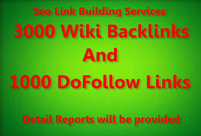 provide 3000 Wiki and 1000 Do-Follow backlinks to deversify your seo