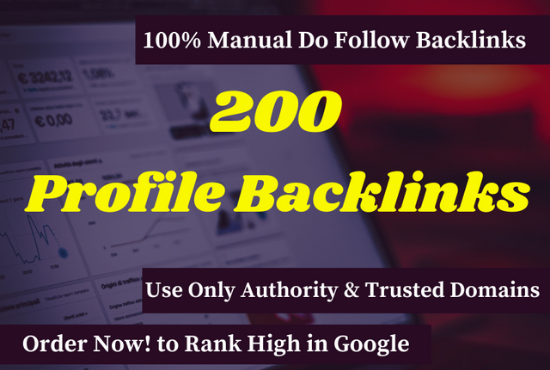 Manually create 200 Profile DOFOLLOW High Quality DA/PA TF/CF Google Dominating BACKLINKS for 5
