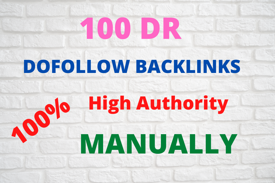100 dr high authority dofollow 100 safety and guarrented backlinks manually.
