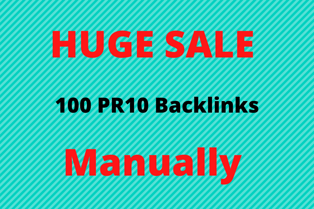 I will creat 100 pr9 pr10 seo strong backlinks manually.