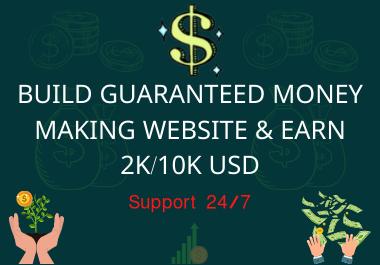 I Can Build Guaranteed Money Making Website & Earn 2k/10k USD