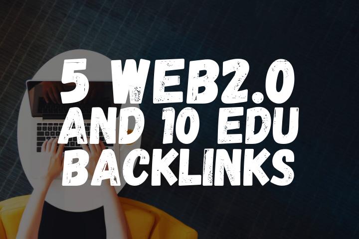 build 5 web 2.0 and 10 EDU GOV backlinks for your website