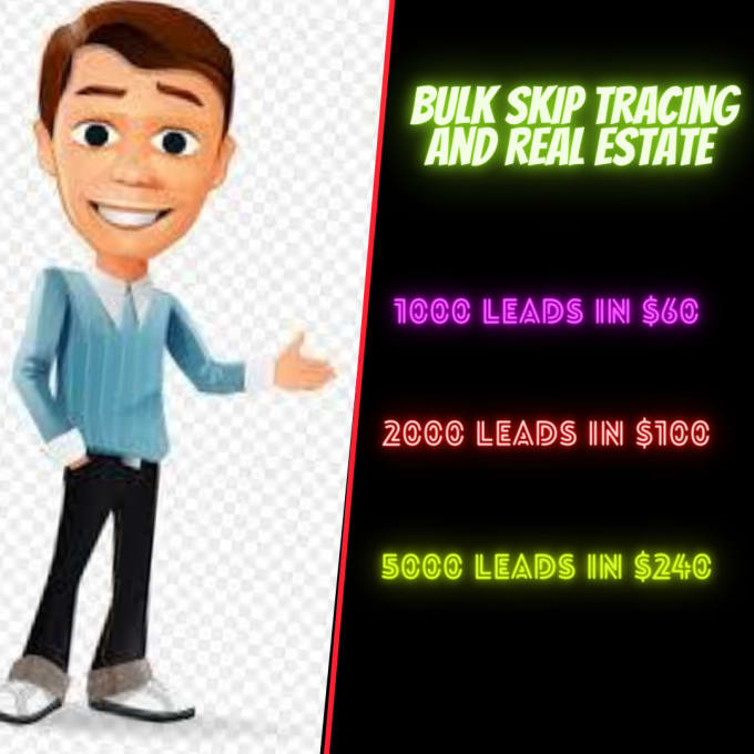 I will do bulk skip tracing for real estate leads,  email address