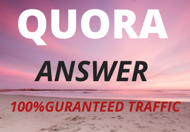 Guaranteed targeted traffic with 22 unique quora answer