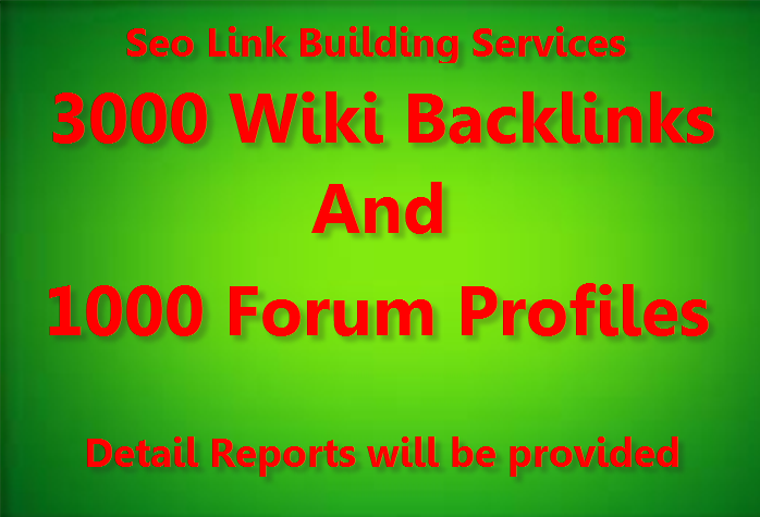 Get 3000 Wiki Backlinks with 1000 Forum Profile backlinks