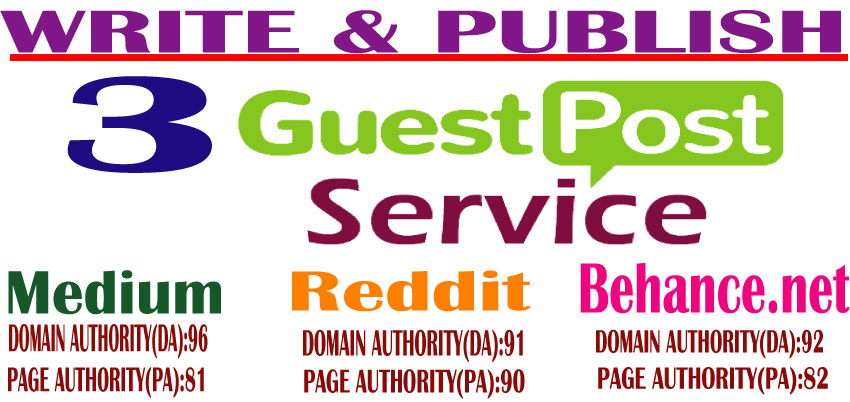 Write & Publish 3 Guest Post on Medium, Reddit & Behance. net High Quality DA & PA Permanent Backlinks