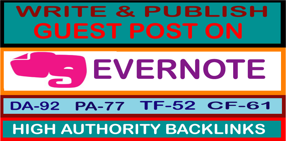 Write & Publish Guest Post on Evernote High Quality DA & PA Permanent Backlinks