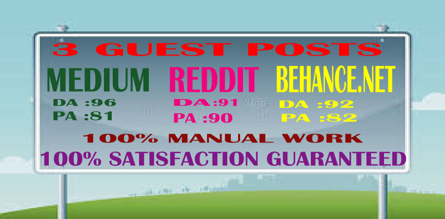 Write & Publish 3 Guest Posts on Medium, Reddit & Behance. net High Quality DA & PA Permanent Backlink