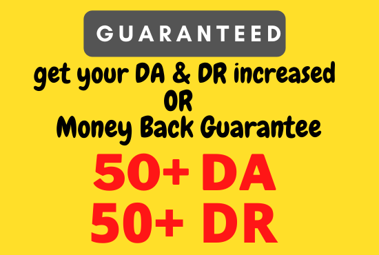 Increase Your Website Domain Authority DA50+ and Domain Ratings DR50+ In 29 days