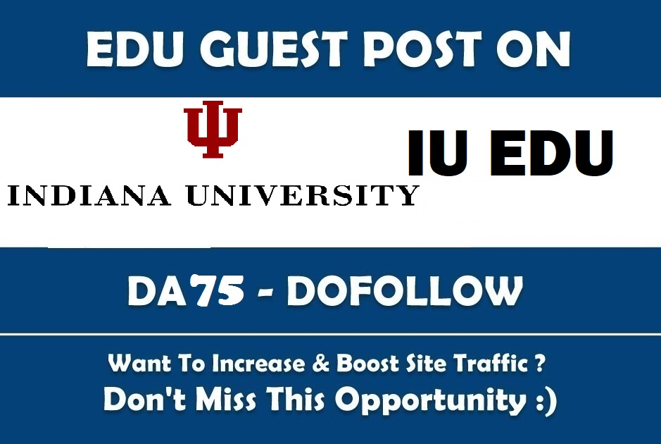 Guest post on Indiana University- IU EDU DA75 Dofollow blog