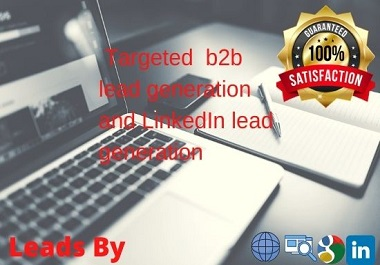 Do targeted 100 LinkedIn lead generation and B2B lead generation