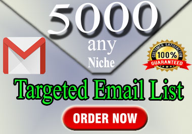 I will provide 5000 Targeted Valid Email List