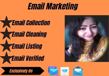 I will provide you targeted 2k verified email list collection.